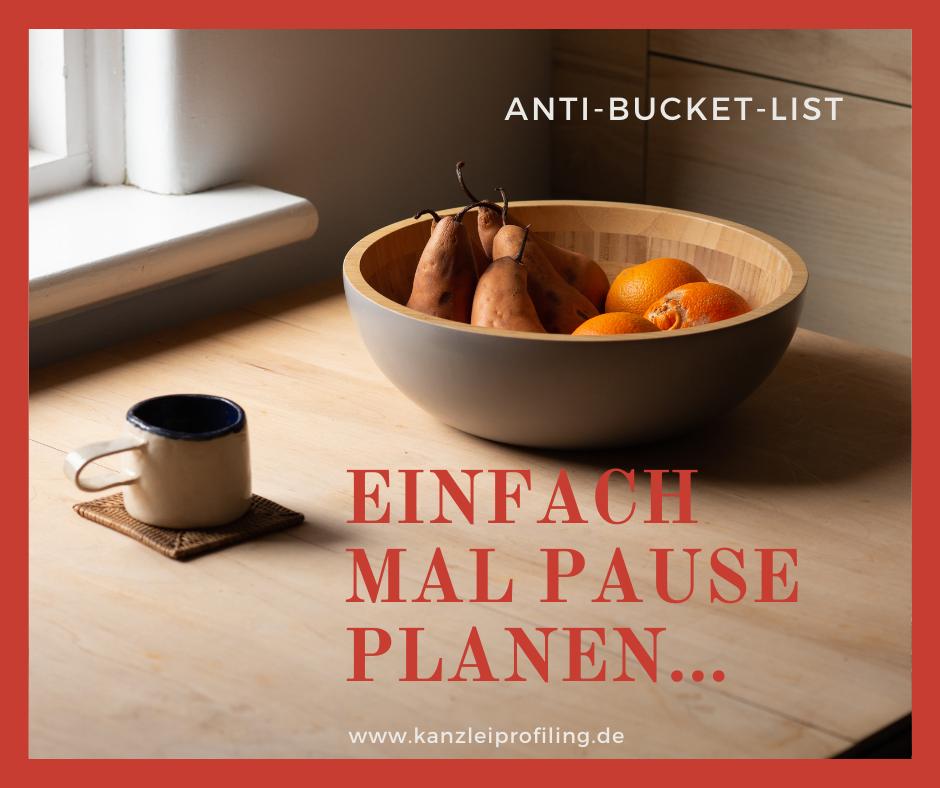 Anti-Bucket-List Einfach mal Pause planen