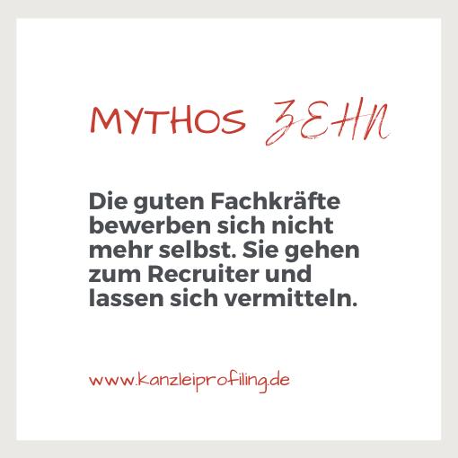 10 Mythen zum Fachkräftemangel in der Steuerberatung Mythos 10 Die guten Fachkräfte bewerber sich nicht mehr selbst. Sie gehen zum Recruiter und lassen sich vermitteln.