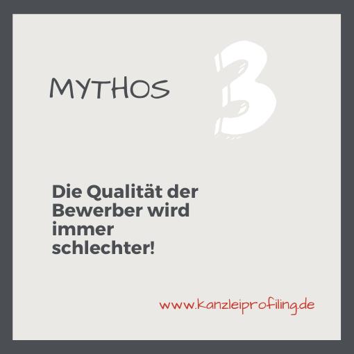 10 Mythen zum Fachkräftemangel in der Steuerberatung Mythos 3 Die Qualität der Bewerber wird immer schlechter.