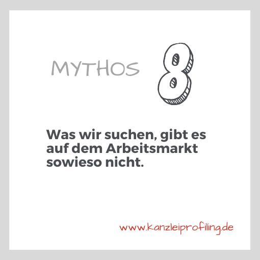 10 Mythen zum Fachkräftemangel in der Steuerberatung Mythos 8 Was wir suchen, gibt es auf dem Arbeitsmarkt sowieso nicht.